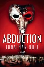 The Abduction: A Novel (Carnivia Trilogy, The), Holt, Jonathan, Good Condition,