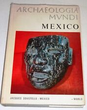 MEXICO BY JACQUES SOUSTELLE ARCHAEOLOGIA MUNDI SERIES 1967 DJ VERY GOOD