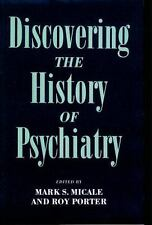 Discovering the History of Psychiatry (1994, Hardcover)