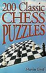 200 Classic Chess Puzzles Greif, Martin Paperback