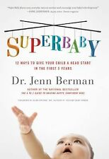 Super Baby: 12 Ways to Give Your Child a Head Start in the First 3 Years by J...