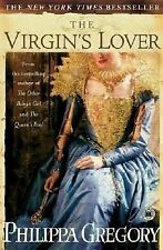 The Virgin's Lover by Philippa Gregory (2005, Paperback)