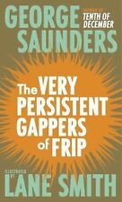 The Very Persistent Gappers of Frip by George Saunders (2015, Hardcover)