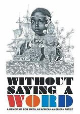 Without Saying a Word by Robert D. Smith (2016, Paperback)