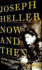 Now and Then: From Coney Island to Here Heller, Joseph Hardcover
