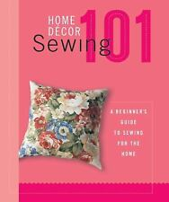 Home Decor Sewing 101: A Beginner's Guide to Sewing for the Home-ExLibrary
