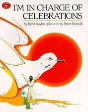 I'm in Charge of Celebrations (Aladdin Picture Books) - New - Byrd Baylor -