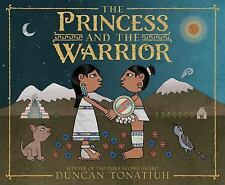 The Princess and the Warrior : A Tale of Two Volcanoes by Duncan Tonatiuh...