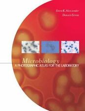Microbiology: A Photographic Atlas for the Laboratory Alexander Ph.D., Steven K