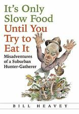 It's Only Slow Food Until You Try to Eat It: Misadventures of a Suburban Hunter-