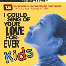 I Could Sing of Your Love Forever: Kids (CD) 12 Modern Worship Songs