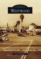 Westwood (Images of America), Wanamaker, Marc, Good Book