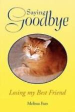 Saying Goodbye by Melissa Faes (2008, Paperback)