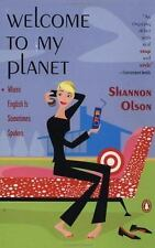 Welcome to My Planet: Where English Is Sometimes Spoken by Olson, Shannon