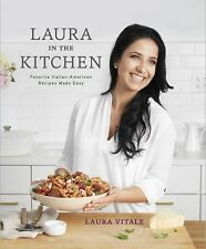 Laura in the Kitchen : Favorite Italian-American Recipes Made Easy by Laura...