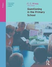 Questioning in the Primary School by George A. Brown, Prof. E. C. Wragg...