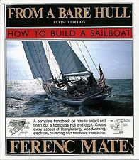 From a Bare Hull: How to Build a Sailboat by Ferenc Mate (1995, Paperback,...