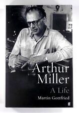 ARTHUR MILLER - A LIFE by MARTIN GOTTFRIED (2003) - Hardback - 1st Edition - NEW