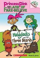 Princess Pink and the Land of Fake-Believe #1: Moldylocks and the Three Beards (