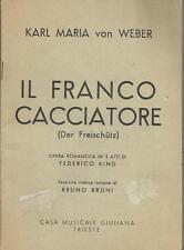 LIRICA _LIBRETTO_VON WEBER_IL FRANCO CACCIATORE_OPERA ROMANTICA _GIULIANA 1955
