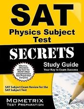 SAT Physics Subject Test Secrets Study Guide : SAT Subject Exam Review for...