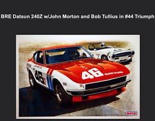 BRE Datsun 240Z/John Morton/Bob Tullius/#44 Triumph Car Poster New! Own It!