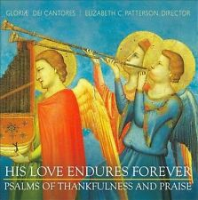 Gloriæ Dei Cantores: His Love Endures Forever - Psalms of Thankfulness and Prai