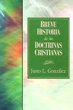 Breve Historia de las Doctrinas Cristianas by Justo L. González (2007,...