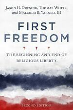 First Freedom : The Beginning and End of Religious Liberty (2016, Paperback)