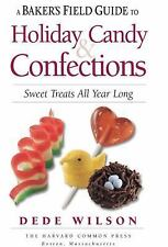 A Baker's Field Guide to Holiday Candy & Confections: Sweet Treats All-ExLibrary