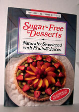 SUGAR-FREE DESSERTS NATURALLY SWEETENED W/FRUITS&JUICES 1993 HC Pub Int. LTD