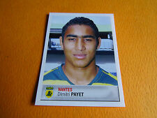 #275 D. PAYET ROOKIE FC NANTES WEST HAM PANINI FOOTBALL FOOT 2007 2006-2007