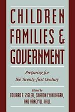 Children, Families, and Government: Preparing for the Twenty-First Century