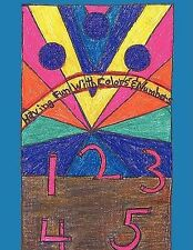 Having Fun with Colors' and Numbers' : I wrote this book in hopes our younger...