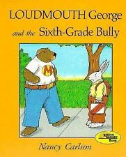 Loudmouth George & the Sixth Grade Bully (Nancy Carlson's Neighborhood Ser.) by