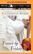 Weekday Brides: Fiancé by Friday 3 by Catherine Bybee (2014, MP3 CD, Unabridged)