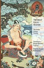 The Great Kagyu Masters : The Golden Lineage Treasury (2006, Paperback)