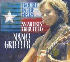 Trouble in the Fields: An Artists Tribute to Nanci Griffith by Various...