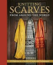 Knitting Scarves from Around the World : 23 Patterns in a Variety of Styles