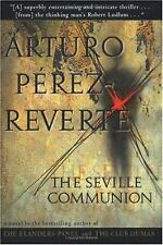 The Seville Communion by Arturo Perez-Reverte (1998, Hardcover)