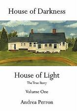 House of Darkness House of Light : The True Story by Andrea Perron (2011,...