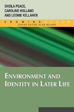 Environment and Identity in Later Life by Sheila M. Peace, Leonie Kellaher,...