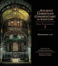 Ancient Christian Commentary on Scripture Ser.: Genesis 1-11 Vol. 1 (2001,...