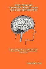 Mind, Thought, Ayurvedic and Yoga for Diseases by Surendrhananda (2009,...
