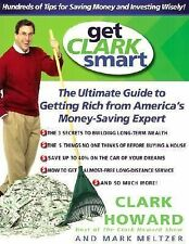 Get Clark Smart: The Ultimate Guide to Getting Rich From America's Money-Saving