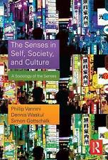 The Senses in Self, Society & Culture: A Sociology of the Senses (New Book)