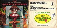 45 GIRI   MFSB MOTHER FATHER SISTER & BROTHER – TSOP)/ TOUCH ME IN THE MORNING