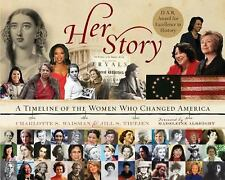 Her Story: A Timeline of the Women Who Changed America by Charlotte S. Waisman