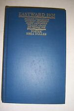 EASTWARD HO! First English Adventurers to Orient. By Foster Rhea Dulles. 1931