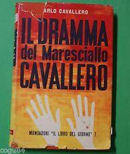Il dramma del Maresciallo Cavallero - C. Cavallero - Prima ed. Mondadori 1952